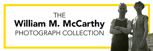 William McCarthy Photograph Collection Exhibit Button