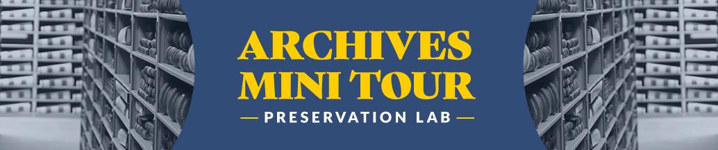 Archives Mini Tours Preservation Lab