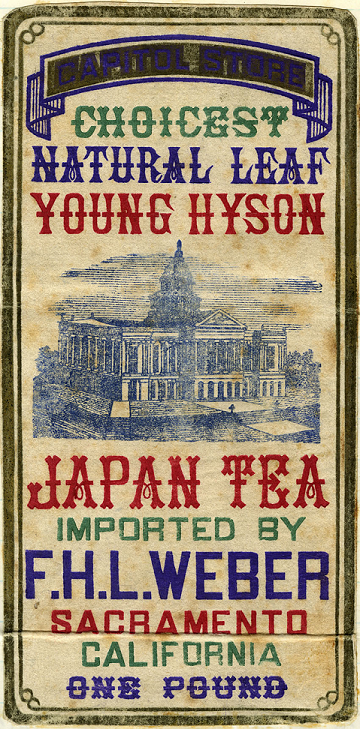 Tea box label that reads capitol store choicest natural leaf young hyson japan tea imported by F. L. H. Weber, Sacramento, California, one pound. The label has a sketch of the California state capitol in blue. the lettering is green, blue, and red. this trademark is rectangular in shape.